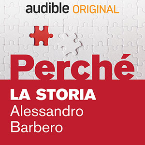 01_Audible_Perché_La-storia_Alessandro-Barbero
