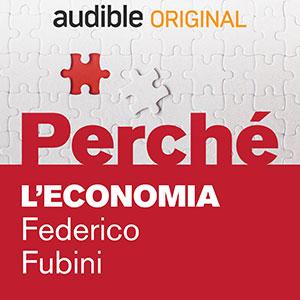 02_Audible_Perché_L-economia_Federico-Fubini