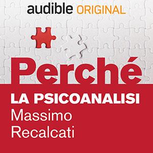03_Audible_Perché_La-psicoanalisi_Massimo-Recalcati