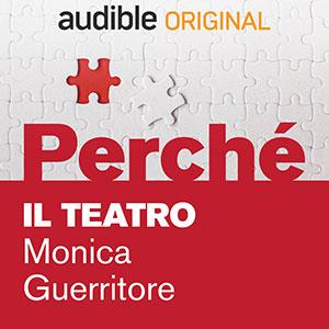 07_Audible_Perché_Il-teatro_Monica-Guerritore