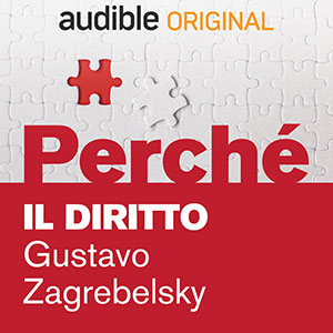 Audible_Perché_Il-diritto_Gustavo-Zagrebelsky
