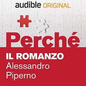 Audible_Perché_Il-romanzo_Alessandro-Piperno