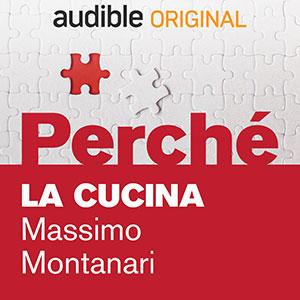 Audible_Perché_La-cucina_Massimo-Montanari