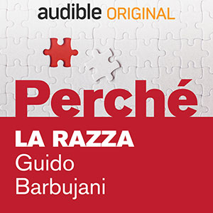 Audible_Perché_La-razza_Guido-Barbujani