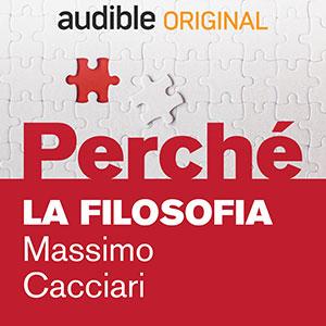Audible_Perché_La_filosofia_Massimo-Cacciari